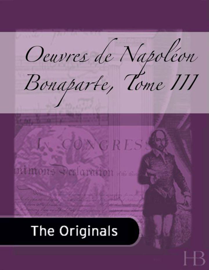 Oeuvres de Napoléon Bonaparte, Tome III