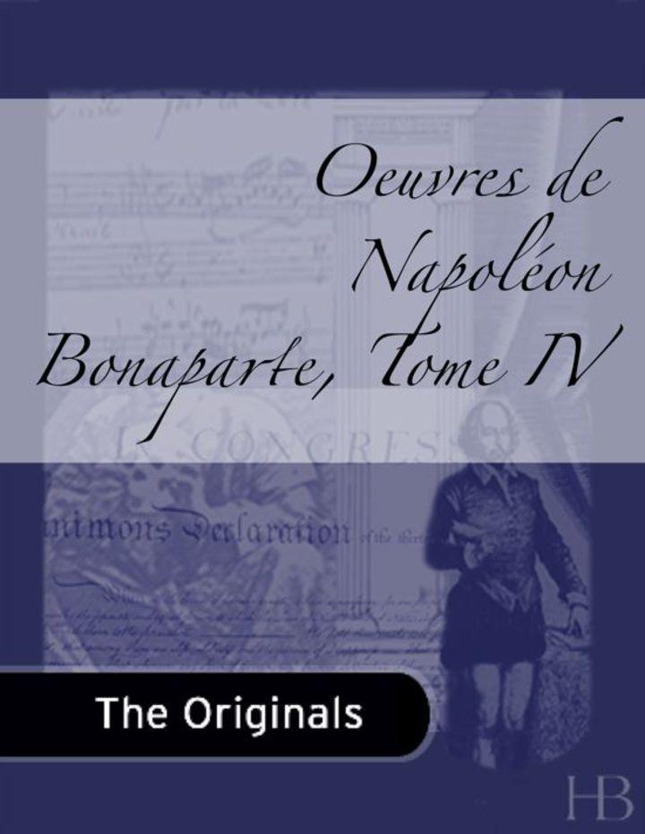 Oeuvres de Napoléon Bonaparte, Tome IV