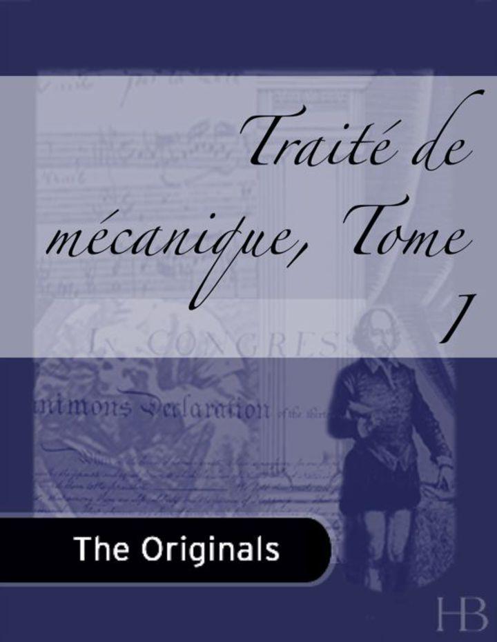 Traité de Mécanique, Tome I