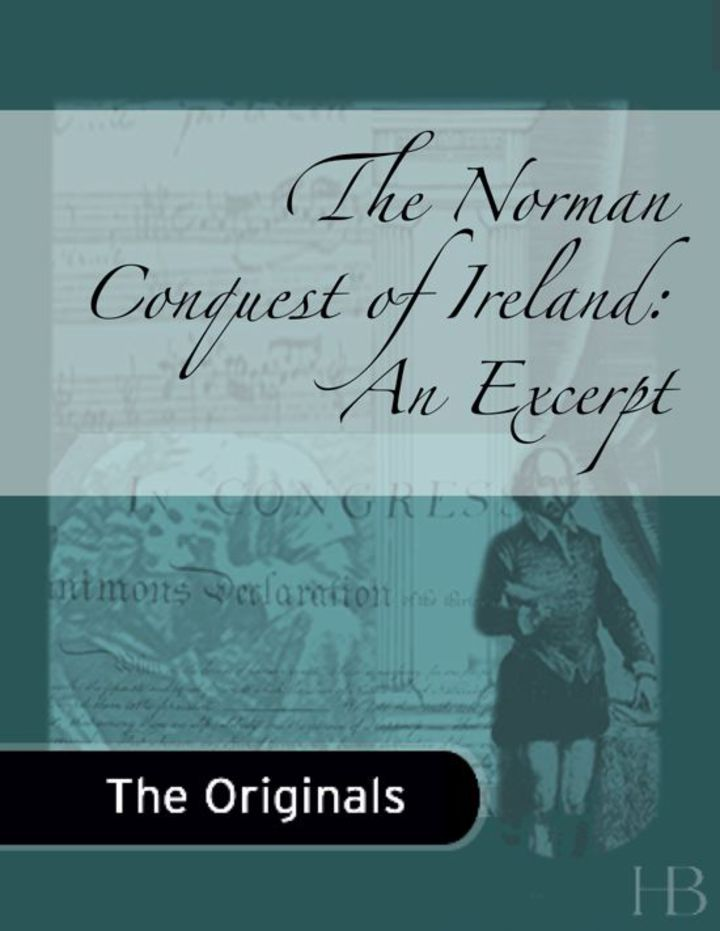 The Norman Conquest of Ireland: An Excerpt
