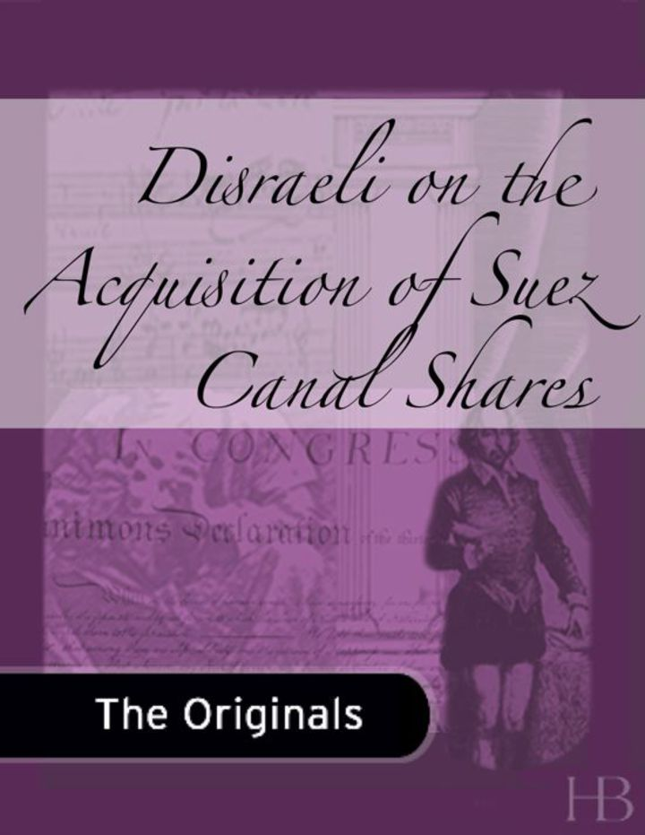 Disraeli on the Acquisition of Suez Canal Shares
