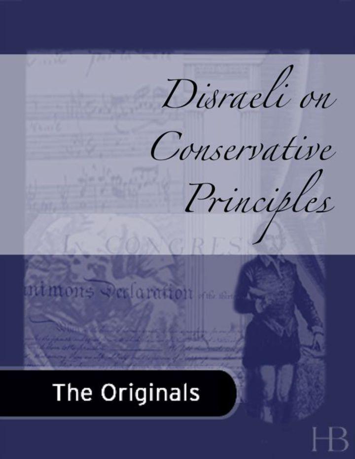 Disraeli on Conservative Principles