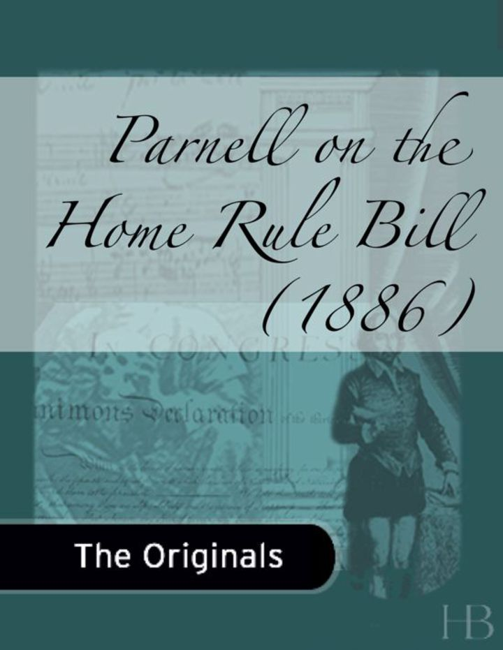 Parnell on the Home Rule Bill (1886)