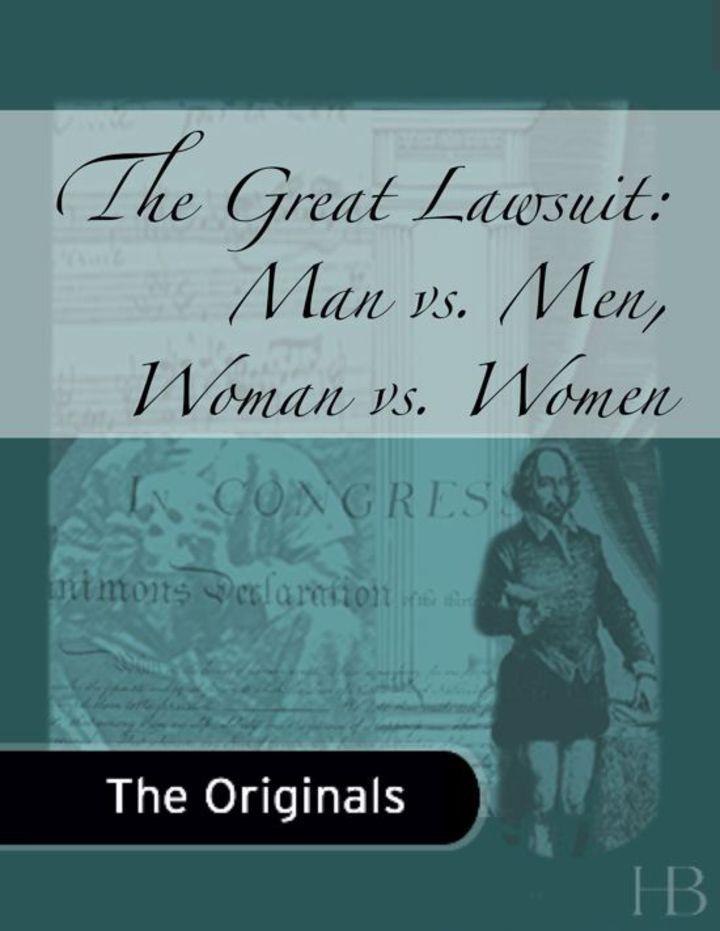 The Great Lawsuit: Man vs. Men, Woman vs. Women