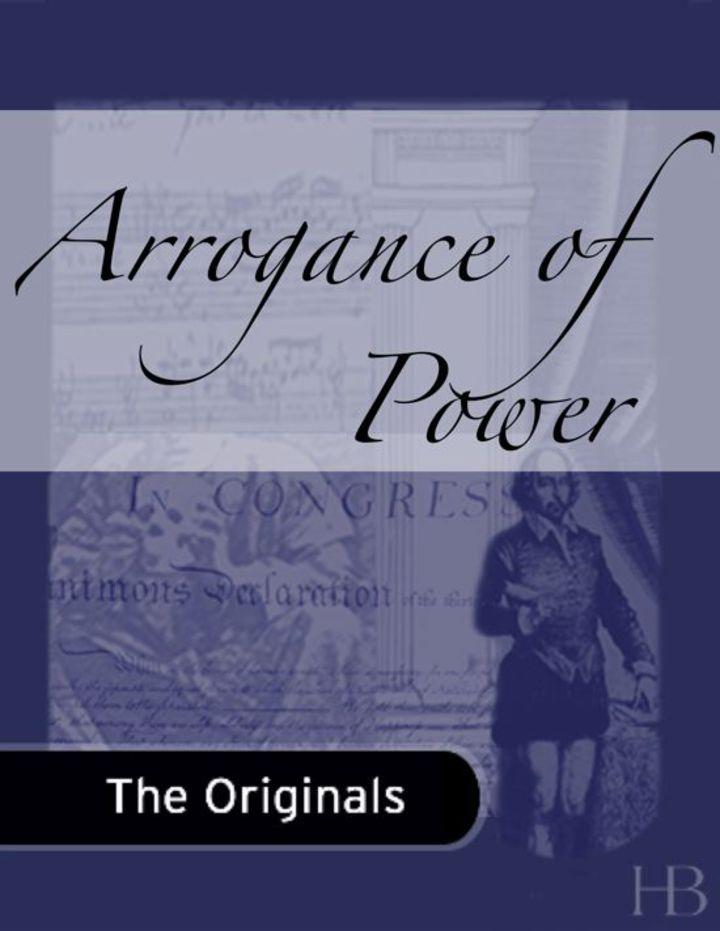 Arrogance of Power