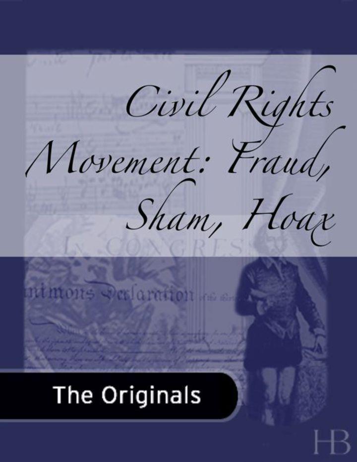 Civil Rights Movement: Fraud, Sham, Hoax