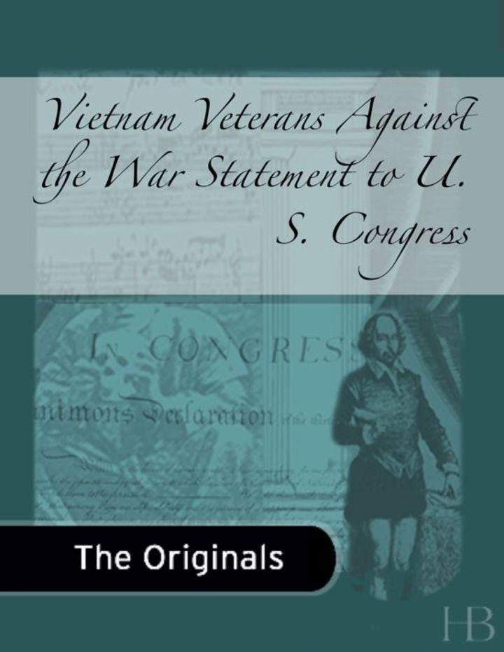 Vietnam Veterans Against the War Statement to U. S. Congress