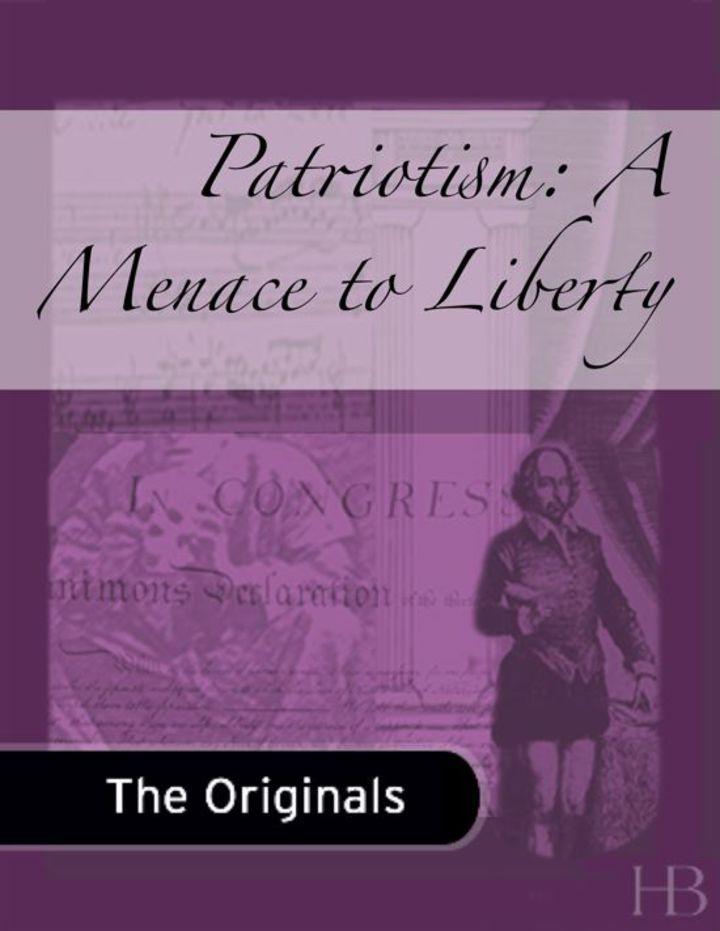Patriotism: A Menace to Liberty