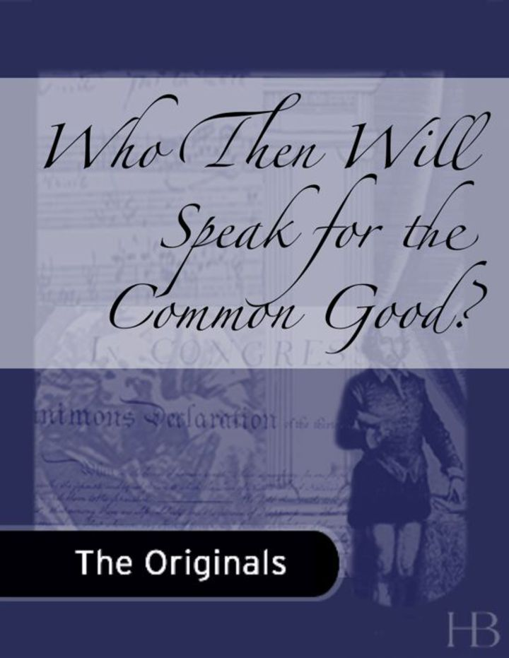 Who Then Will Speak for the Common Good?